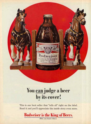 Budweiser ad - a fat Budweiser bottle between two horses / book ...