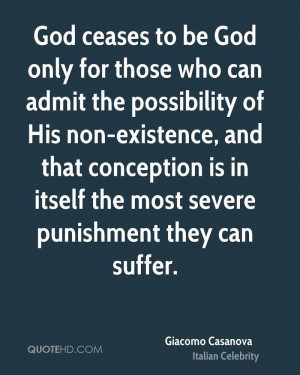 God ceases to be God only for those who can admit the possibility of ...