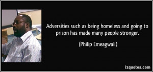Adversities such as being homeless and going to prison has made many ...