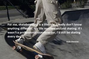 Ryan Sheckler Skateboarding Quote