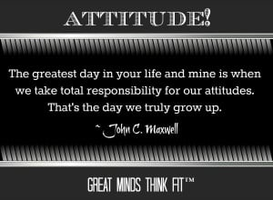 ... for our attitudes. That's the day we truly grow up.