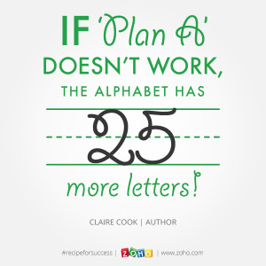 ... . If a plan doesn't work out, be flexible and try another one