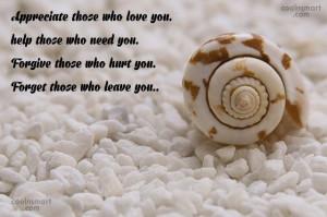 Forgiveness Quote: Appreciate those who love you. help those...