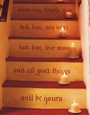 ... these inspirational words to see every time I ascend my staircase