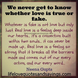 Love Is Fake Quotes Whether love is true or fake.