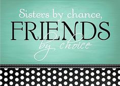 Sisters by chance friends by choice. Me and Christie! More