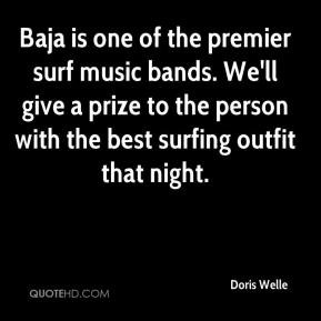 Baja is one of the premier surf music bands. We'll give a prize to the ...