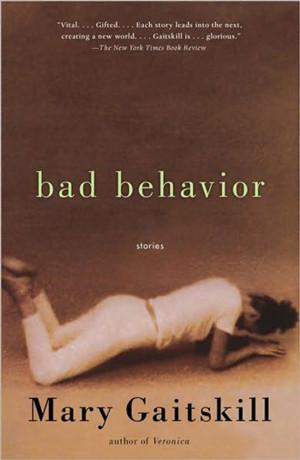 Bad Behavior , Mary Gaitskill
