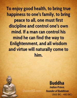 To enjoy good health, to bring true happiness to one's family, to ...