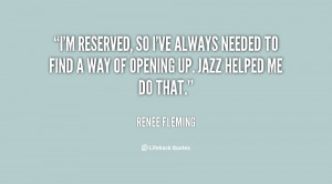 ... always needed to find a way of opening up. Jazz helped me do that