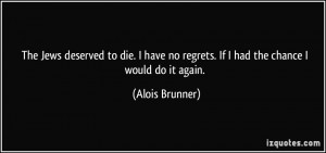More Alois Brunner Quotes