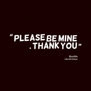 Be Mine Quotes Quotes picture: please be mine