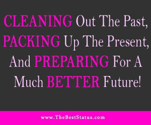 Cleaning out the past, packing up the present, and preparing for a ...