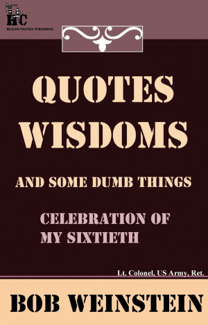 Quotes, Wisdoms and Some Dumb Things