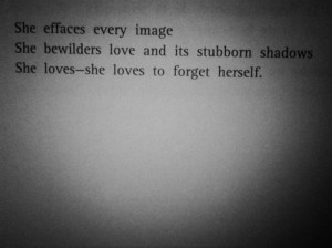 Paul Eluard / she loves to forget herself