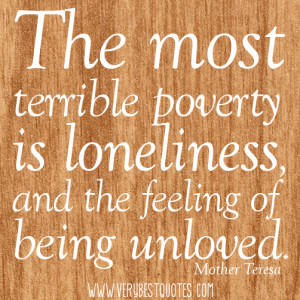 Poverty Quotes - The most terrible poverty is loneliness, and the ...