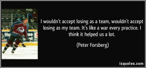 wouldn't accept losing as a team, wouldn't accept losing as my team ...