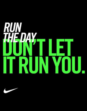 Nike is known for their inspirational quotes to boost you up and get ...
