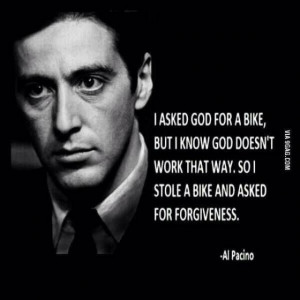 Al Pacino quotes.: Godfather Quotes, Al Pacino, Life, Alpacino, Bike ...