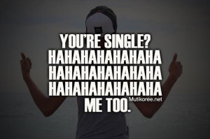 Single Swag Quotes for Tumblr