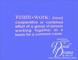 Vinyl Wall Decal - Team worK: (noun) cooperative or combined effort of ...
