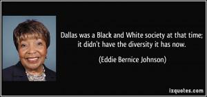 More Eddie Bernice Johnson Quotes
