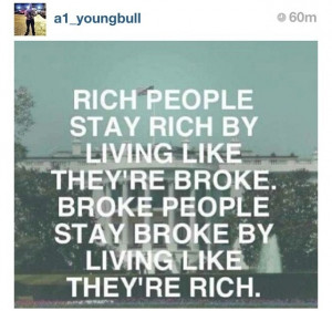 Rich People Stay Rich By Living Like They're Broke - Money Quote