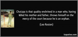 Chutzpa is that quality enshrined in a man who, having killed his ...