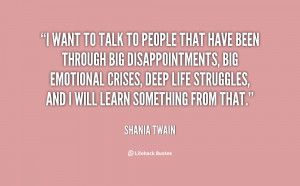 want to talk to people that have been through big disappointments ...