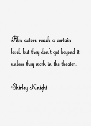 Shirley Knight Quotes & Sayings