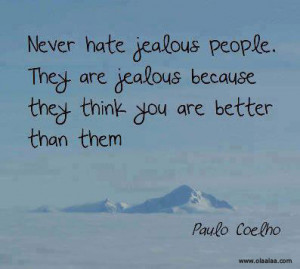 Nice Thoughts-quotes-jealous people-paulo coelho