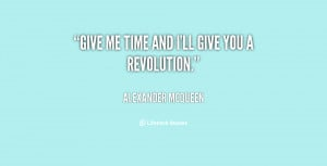 quote-Alexander-McQueen-give-me-time-and-ill-give-you-25701.png