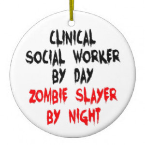 Clinical Social Worker Zombie Slayer Christmas Ornaments
