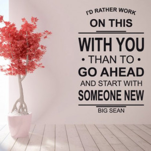 Home › Quotes › Big Sean Love Wall Sticker Quote