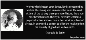 ... host of vices, a host of virtues, in one word, a perfect equilibrium