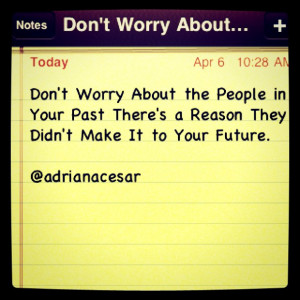 Don't Worry About the People in Your #Past There's a #Reason They ...