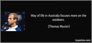 Way of life in Australia focuses more on the outdoors. - Thomas Muster