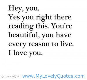 You've every reason to live cute love quotes