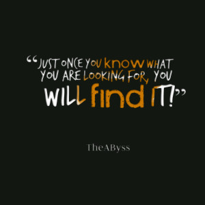 Quotes Picture: just once you know what you are looking for, you will ...
