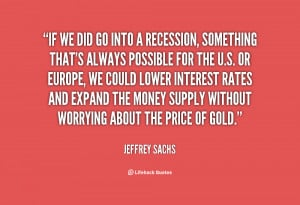 If we did go into a recession, something that's always possible for ...