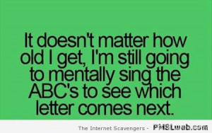 25-I-still-mentally-sing-the-ABC-funny-quote