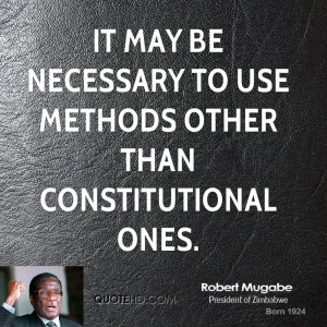 It may be necessary to use methods other than constitutional ones.