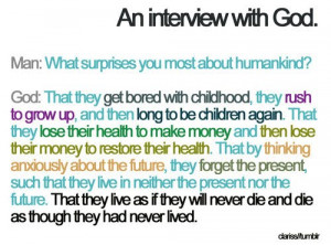 so,true,being,human,-,,quotes,god,man,god,interview,life ...