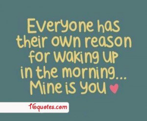 You are my reason to wake up