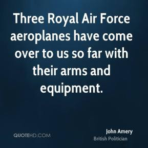 John Amery - Three Royal Air Force aeroplanes have come over to us so ...