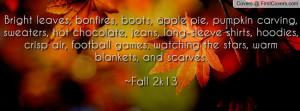 leaves, bonfires, boots, apple pie, pumpkin carving, sweaters, hot ...