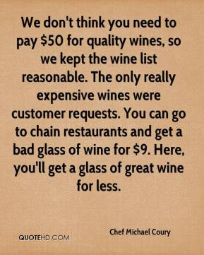 ... glass of wine for $9. Here, you'll get a glass of great wine for less