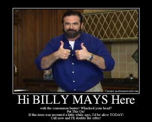 Hi BILLY MAYS Here