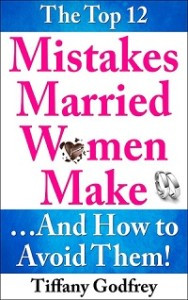 """Get Your Copy of """"The Top 12 Mistakes Married Women Make…And How ..."""