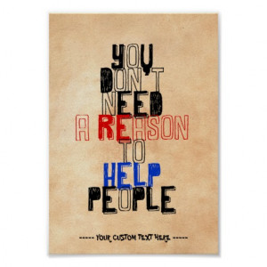 you_dont_need_reason_to_help_people_virtue_quote_poster ...